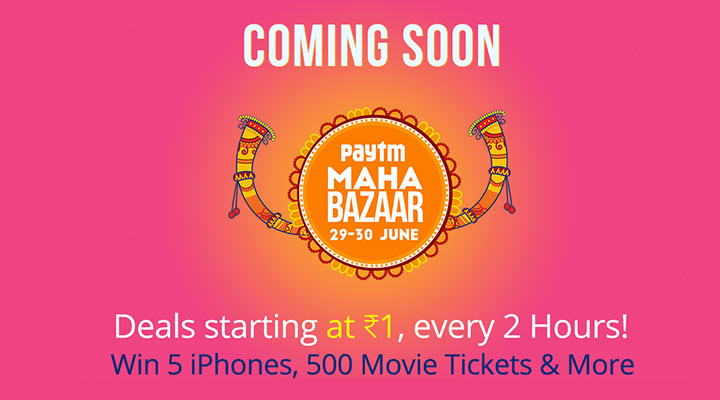 Paytm Maha Bazaar Sale 29-30 June 2016 - Get Deals Starting At Rs 1 + Win Iphones, Movie Tickets And Many More