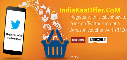 ICICI BankPay Twitter Free Rs 100 Amazon Voucher