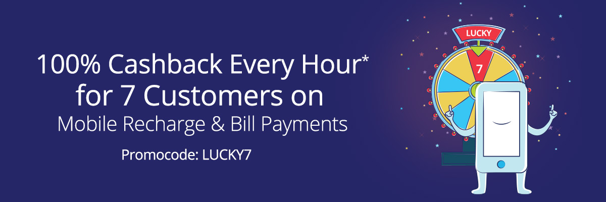 100% Cashback Every Hour For 7 Customers On Mobile Recharge & Bill Payments