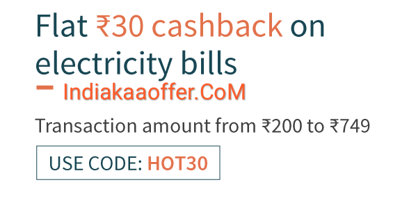 Freecharge Electricity Bill Payments HOT30 Offer. Get Rs 50 cashback on Electricity Bill Payments Of Rs.200.