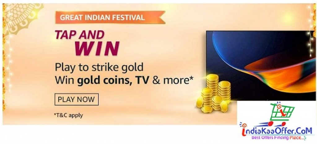 Amazon Great Indian Festival Quiz Win Gold Coin , Tv & More - Tap Answer & Win